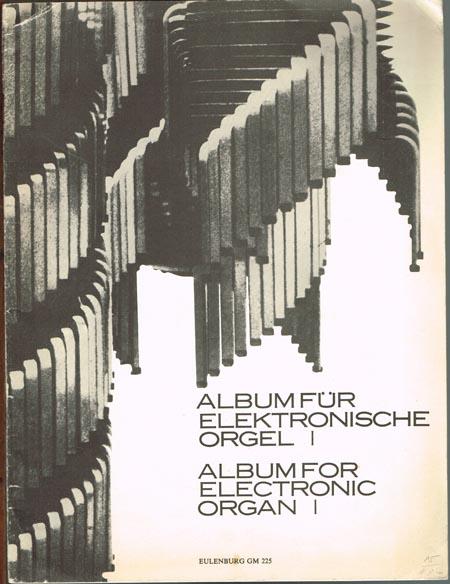 Album für elektronische Orgel I - Album for electronic Organ I - Elektronikus Organa Album I bearbeitet von - arranged by - átdolgozta Várhelyi Antal.