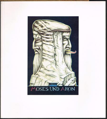 Moses und Aron. Oper von Arnold Schönberg. Programmheft zur Neuinszenierung. Auswahl und Gestaltung: Klaus Schultz.