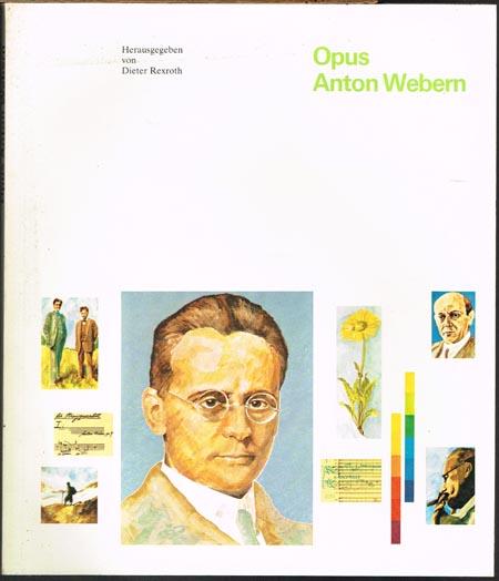 Dieter Rexroth (Hrsg.): Opus Anton Webern.