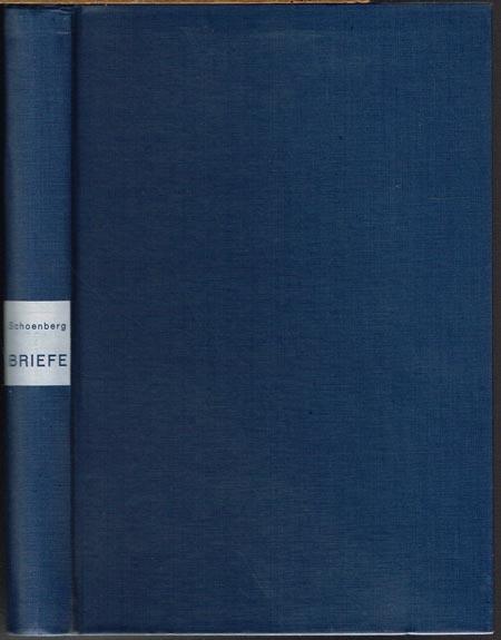 Arnold Schönberg. Ausgewählte Briefe. Ausgewählt und herausgegeben von Erwin Stein.