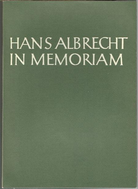 Hans Albrecht in memoriam. Gedenkschrift mit Beiträgen von Freunden und Schülern. Herausgegeben von Wilfried Brennecke und Hans Haase.
