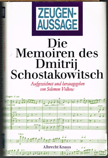 Zeugenaussage. Die Memoiren des Dmitrij Schostakowitsch. Aufgezeichnet und herausgegeben von Solomon Volkow. Aus dem Russischen von Heddy Pross-Weerth.