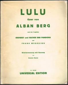 Alban Berg. Lulu. Oper von Alban Berg nach den Tragödien Erdgeist und Büchse der Pandora von Frank Wedekind. Klavierauszug mit Gesang von Erwin Stein.