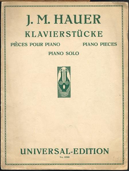 J. M. Hauer. Klavierstücke. Pièces pour Piano. Piano Pieces. Piano Solo.