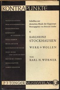 Karl H. Wörner: Karlheinz Stockhausen. Werk + Wollen 1950-1962.