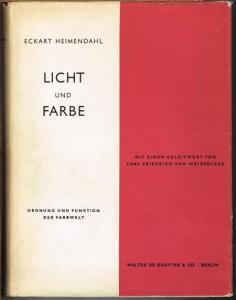 Eckart Heimendahl: Licht und Farbe. Ordnung und Funktion der Farbwelt. Mit 20 Abbildungen und 9 Farbtafeln.