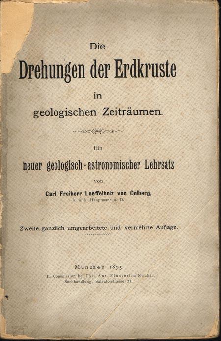 Carl Freiherr Loeffelholz von Colberg: Die Drehungen der Erdkruste in geologischen Zeiträumen. Ein neuer geologisch-astronomischer Lehrsatz.