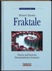 Michael F. Barnsley: Fraktale. Theorie und Praxis der Deterministischen Geometrie. Aus dem Amerikanischen von Jens Meyer. Mit 275 Abbildungen.