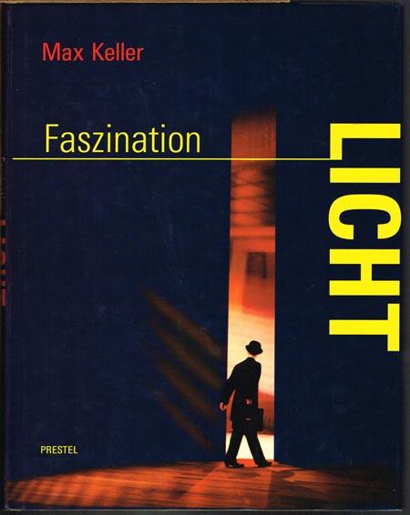 Max Keller: Faszination Licht. Licht auf der Bühne.