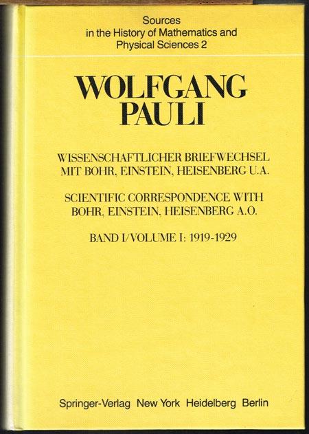 Wissenschaftlicher Briefwechsel mit Bohr, Einstein, Heisenberg, u.a. Scientific Correspondence with Bohr, Einstein, Heisenberg, a.o. Band I / Volume I: 1919-1929. Herausgegeben von / Edited by A. Hermann, K. v. Meyenn, V. F. Weisskopf.