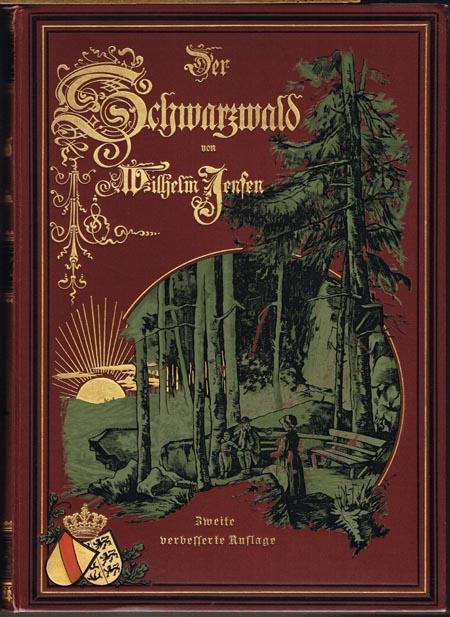 Wilhelm Jensen: Der Schwarzwald. Mit Illustrationen von Wilhelm Hasemann, Emil Lugo, Max Roman, Wilhelm Volz, Karl Eyth.