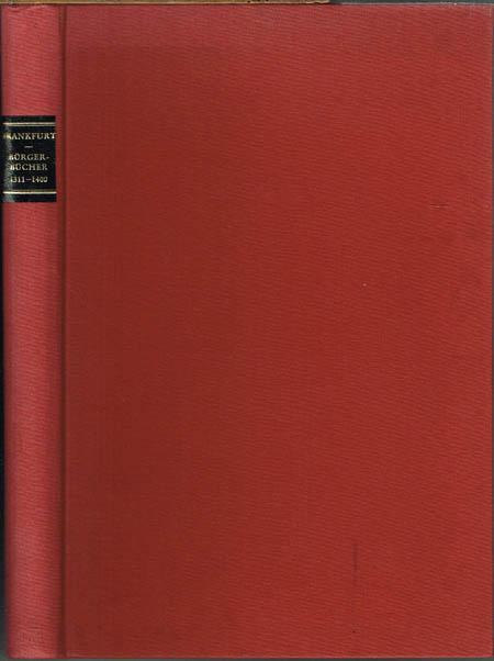Dietrich Andernacht und Otto Stamm (Hrsg.): Die Bürgerbücher der Reichsstadt Frankfurt 1311-1400 und das Einwohnerverzeichnis von 1387.