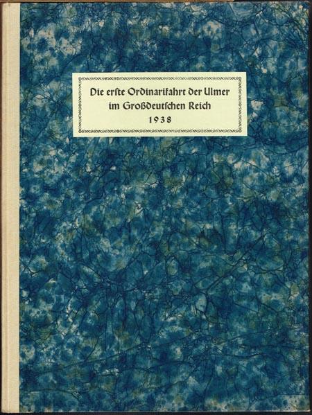 Die erste Ordinarifahrt der Ulmer im Großdeutschen Reich 1938. Ein Reisebericht Otto Fischer. Federzeichnungen von Carl Kraus.