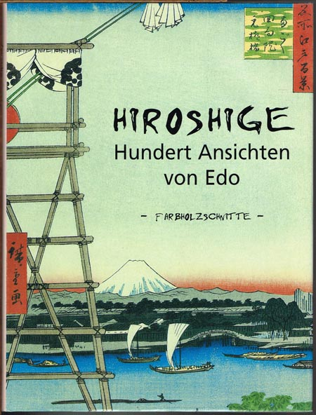 Michail Uspenski: Hiroshige. Hundert Ansichten von Edo. Farbholzschnitte.