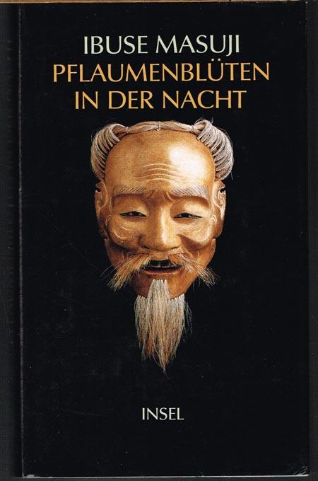 Ibuse Masuji: Pflaumenblüten in der Nacht. Erzählungen. Ausgewählt, aus dem Japanischen übertragen und mit einem Nachwort versehen von Jürgen Berndt.