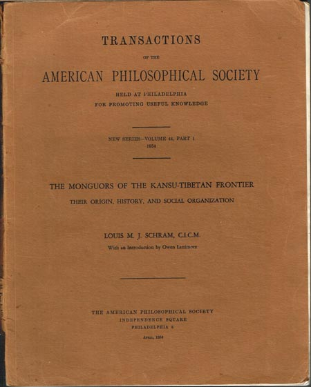 Louis M. J. Schram: The Monguors of the Kansu-Tibetan Frontier. Their Origin, History, and Social Organization. With an Introduction by Owen Lattimore.
