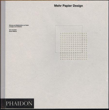 Nancy Williams: Mehr Papier Design. Wirkung und Möglichkeiten von Papier in Design und Architektur.