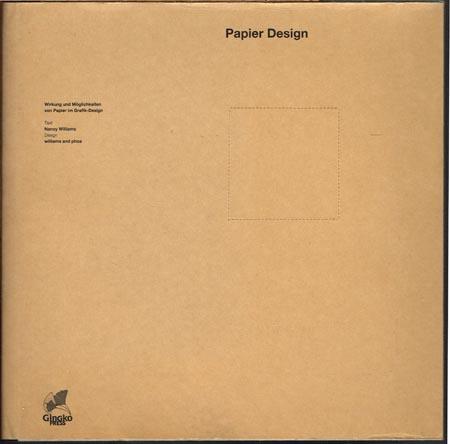 Nancy Williams: Papier Design. Wirkung und Möglichkeiten von Papier im Grafik-Design.