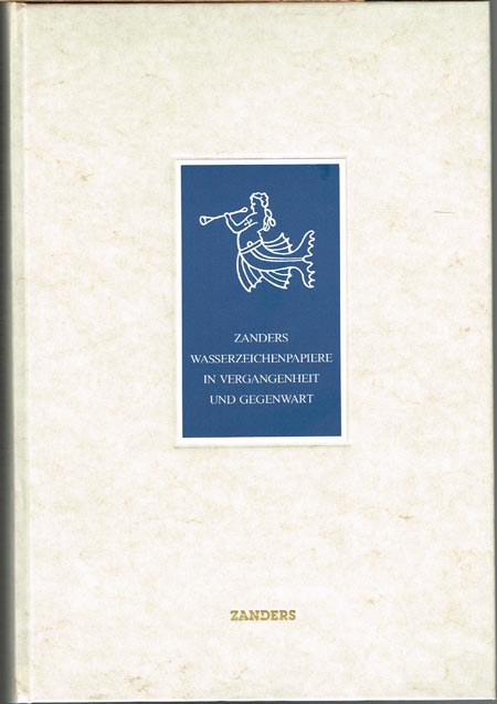 Hans Kriechel: Zanders Wasserzeichenpapiere in Vergangenheit und Gegenwart.