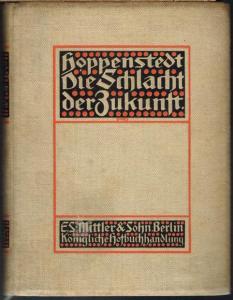 [Julius] Hoppenstedt: Die Schlacht der Zukunft. Mit einer Karte in Steindruck.