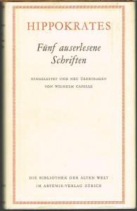 Hippokrates. Fünf auserlesene Schriften. Eingeleitet und neu übertragen von Wilhelm Capelle.