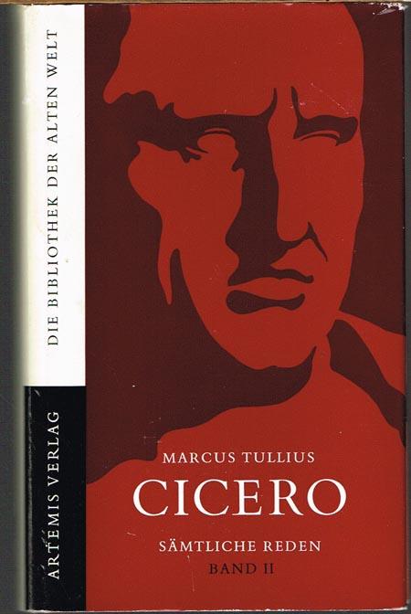 Marcus Tullius Cicero. Sämtliche Reden. Eingeleitet, übersetzt und erläutert von Manfred Fuhrmann. Ausgabe in sieben Bänden, Band II.