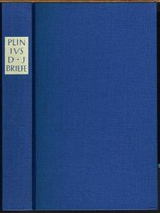 Gaius Plinius Caecilius Secundus. Epistularum Libri Decem. - Briefe. Lateinisch-deutsch ed. Helmut Kasten.