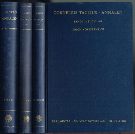 Cornelius Tacitus. Annalen. Band I - Buch 1-3; Band II - Buch 4-6; Band III - Buch 11-13. Erläutert und mit einer Einleitung versehen von Erich Koestermann. 3 Bände (von 4).