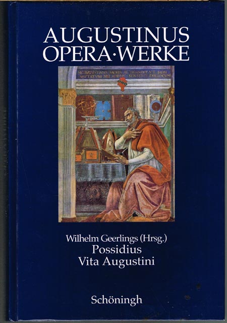 Aurelius Augustinus: Possidius. Vita Augustini. Zweisprachige Ausgabe eingeleitet, kommentiert und herausgegeben von Wilhelm Geerlings.