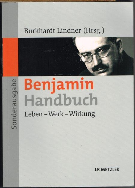 Burkhardt Lindner (Hrsg.): Benjamin-Handbuch. Leben - Werk - Wirkung.