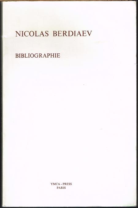 Bibliographie des Oeuvres de Nicolas Berdiaev. Établie par Tamara Klépinine. Introduction de Pierre Pascal.