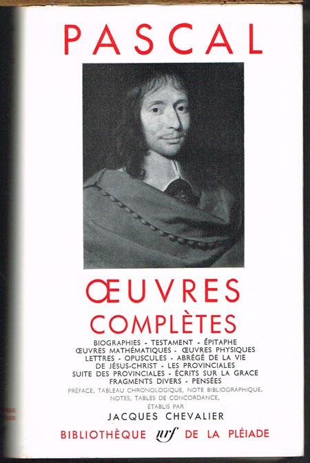 Pascal. Oeuvres complètes. Préface, Tableau chronologique, Note bibliographique, Notes, Tables de Concordance, établis par Jacques Chevalier.