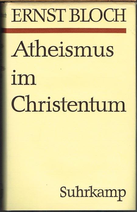 Ernst Bloch: Atheismus im Christentum. Zur Religion des Exodus und des Reichs.