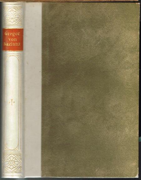 Des heiligen Bischofs Gregor von Nazianz Reden. Aus dem Griechischen übersetzt und mit Einleitung und Anmerkungen versehen von Philipp Haeuser. I. Band. Rede 1-20.
