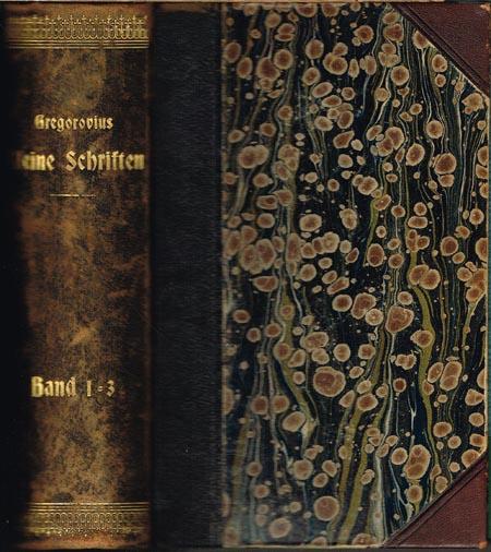 Ferdinand Gregorovius: Kleine Schriften zur Geschichte und Cultur. 3 Bände in 1.