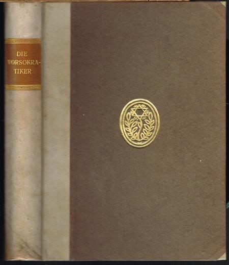 Die Vorsokratiker. In Auswahl übersetzt und herausgegeben von Wilhelm Nestle.