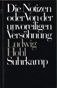 Ludwig Hohl: Die Notizen oder Von der unvoreiligen Versöhnung.