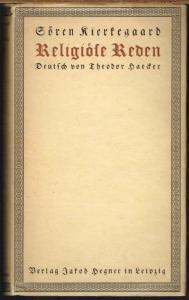 Sören Kierkegaard. Religiöse Reden. Ins Deutsche übertragen von Theodor Haecker.