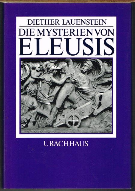 Diether Lauenstein: Die Mysterien von Eleusis.