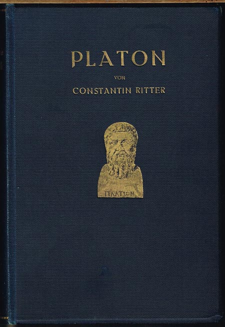 Constantin Ritter: Platon. Sein Leben, seine Schriften, seine Lehre. Erster Band (von 2).