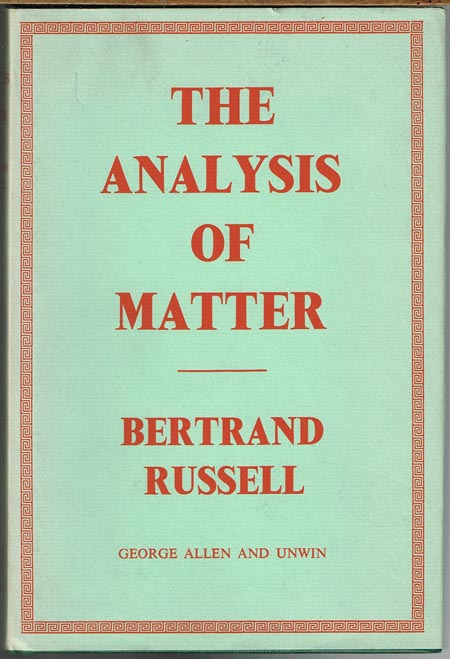 Bertrand Russell: The Analysis of Matter. With a new Introduction by Lester E. Denonn.