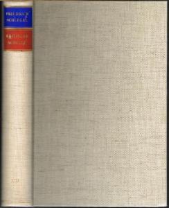 Friedrich Schlegel. Philosophische Vorlesungen [1800-1807]. Zweiter Teil. Mit Einleitung und Kommentar herausgegeben von Jean-Jacques Anstett.