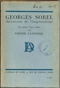 Pierre Lasserre: Georges Sorel. Théoricien de l'Impérialisme. Ses idées. Son action.