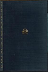 H. G. Wells: Der Geist am Ende seiner Möglichkeiten.