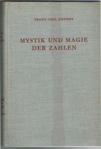 Franz Carl Endres: Mystik und Magie der Zahlen.