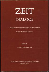 Grundsätzliche Erörterungen in drei Bänden von G. Kahl-Furthmann. Band III. Künste, Zeitforscher.