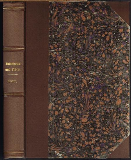 Philosophie und Leben. 3. Jahrgang 1927. 12 Hefte in 1 Band. Herausgeber und verantwortlicher Schriftleiter: August Messer.
