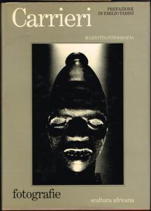 Mario Carrieri. Fotografie. Scultura africana. Presentazione di Emilio Tadini.
