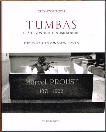 Cees Nooteboom: Tumbas. Gräber von Dichtern und Denkern. Photographien von Simone Sassen. Aus dem Niederländischen von Andreas Ecke.
