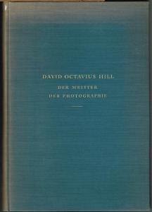Heinrich Schwarz: Der Meister der Photographie. David Octavius Hill. 1802 - 1870. Mit 80 Bildtafeln.